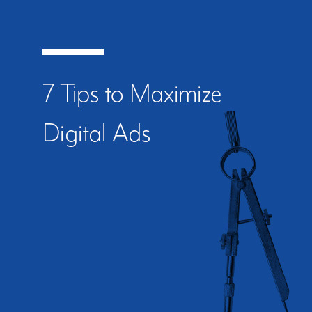 7 Tips to Maximize Digital Ads