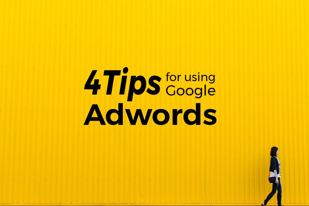 4 Tips For Using Google Adwords